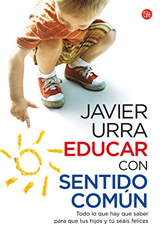 Educar con sentido comun / Educating Through: Urra, Javier