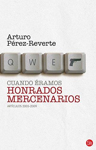 9788466324601: Cuando eramos honrados mercenarios (Spanish Edition) (When We Were Honorable Mercenaries)