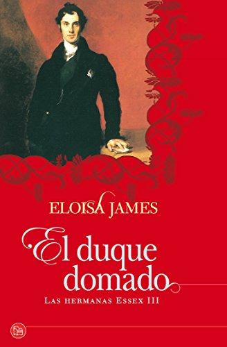 9788466324793: EL DUQUE DOMADO (LAS HERMANAS ESSEX III)(9788466324793)