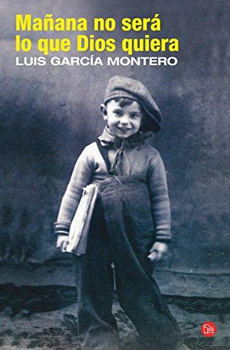 Mañana no será lo que Dios quiera: García Montero, Luis