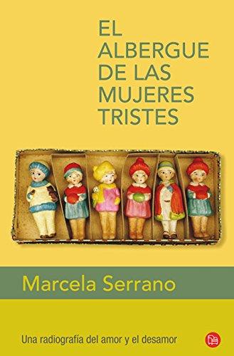 9788466325110: El albergue de las mujeres tristes (Narrativa (Punto de Lectura)) (Spanish Edition)