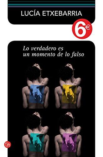 9788466325417: Lo Verdadero Es UN Momento De Lo Falso (Spanish Edition)