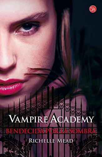 9788466325837: Vampire Academy: Bendecida por la sombra (Spanish Edition)