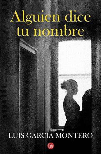 Alguien dice tu nombre (NARRATIVA, Band 730100): Garcia Montero, Luis