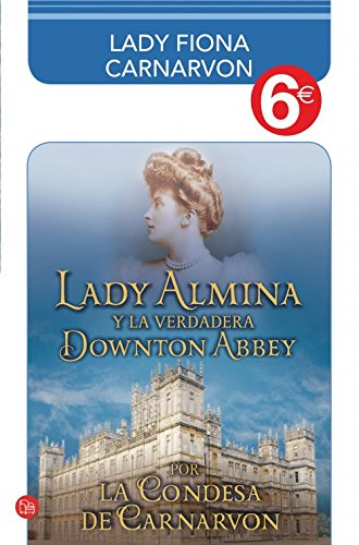 9788466326643: Lady Almina y la verdadera Downton Abbey