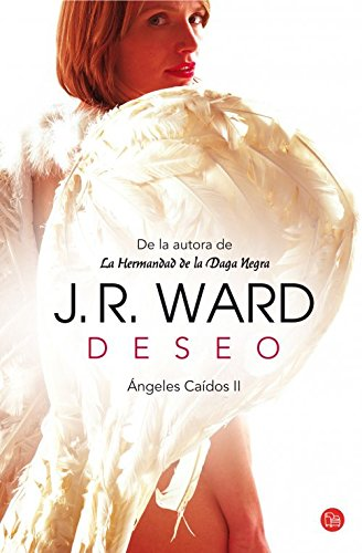 Deseo (Crave) (Spanish Edition) (Angeles Caidos (Fallen Angels)): J.R. Ward