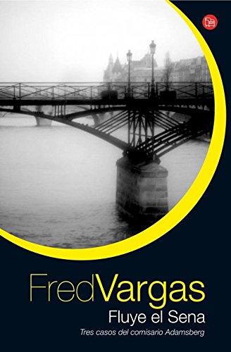 9788466326971: Fluye el Sena: tres casos del comisario Adamsberg