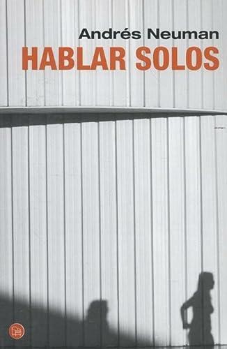 9788466327480: Hablar solos (Spanish Edition) (Narrativa (Punto de Lectura))