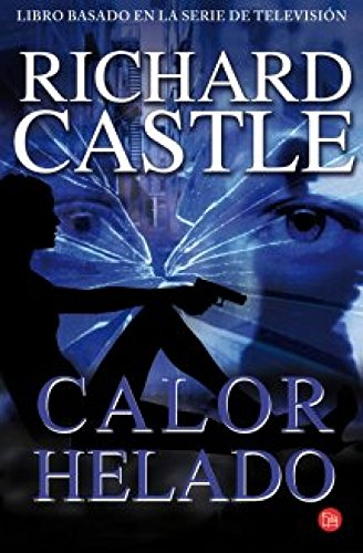 Calor helado (Nikki Heat) (Spanish Edition): Richard Castle, Laura