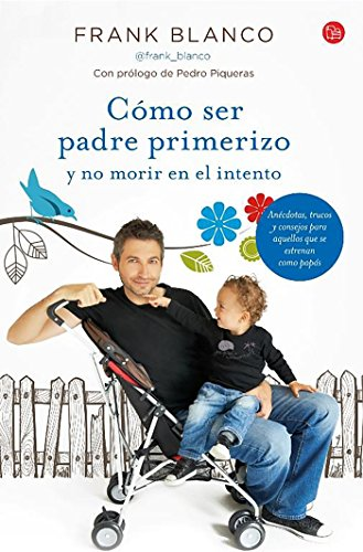 9788466327848: Cómo ser padre primerizo (Spanish Edition)