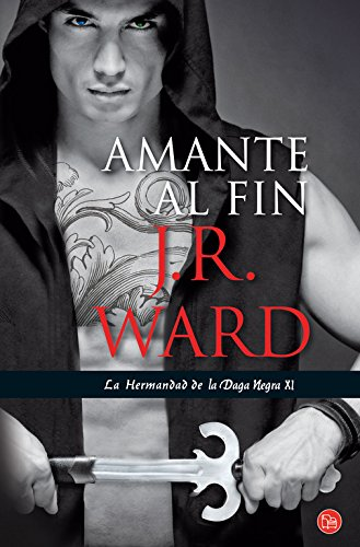 Amante al fin (L Hernandad De La Daga Negra \ the Black Dagger Brotherhood) (Spanish Edition): JR ...