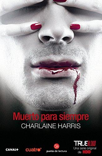 Muerto para siempre (Sookie Stackhouse) (Spanish Edition): Harris, Charlaine