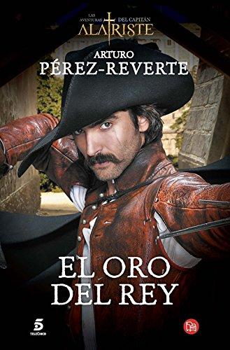 9788466328470: El oro del rey (Las Aventuras Del Capitan Alatriste) (Spanish Edition)