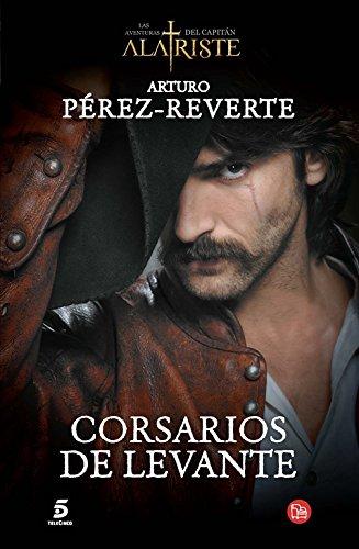 Corsarios de Levante: Perez-Reverte, Arturo