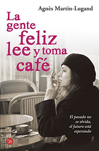 9788466328616: La gente feliz lee y toma café (Spanish Edition)