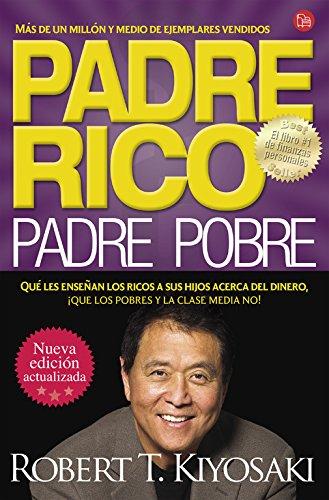 9788466328739: Padre Rico, Padre Pobre: Qué les enseñan los ricos a sus hijos acerca del dinero, ¡que los pobres y la clase media no! (ACTUALIDAD)