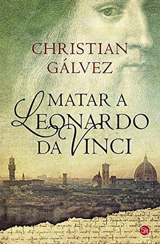 9788466328753: Matar a Leonardo da Vinci (NARRATIVA)