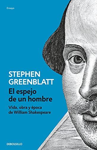9788466329255: El espejo de un hombre: Vida, obra y época de William Shakespeare