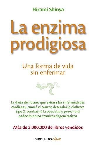 9788466330275: La enzima prodigiosa: Una forma de vida sin enfermar (CLAVE)