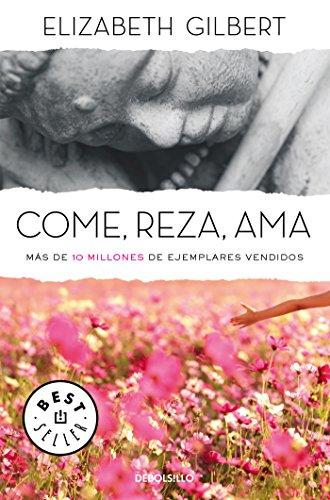 9788466330343: Come, reza, ama / Eat, Pray, Love (Spanish Edition)