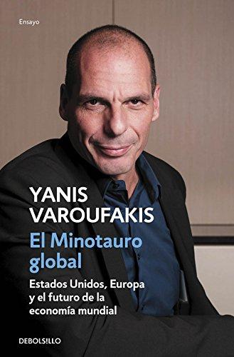 9788466330619: El minotauro global: Estados Unidos, Europa y el futuro de la economía mundial (ENSAYO-ECONOMÍA)