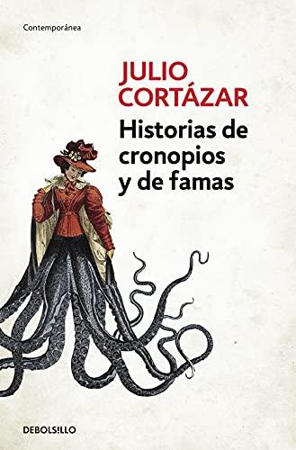 9788466331890: Historias de cronopios y de famas / Cronopios and Famas (Contemporanea) (Spanish Edition)