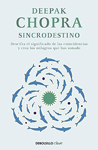 9788466331937: Sincrodestino / The Spontaneus Fulfillment of Desire: Harnessing The Infinite Po wer of Coincidence (Clave) (Spanish Edition)
