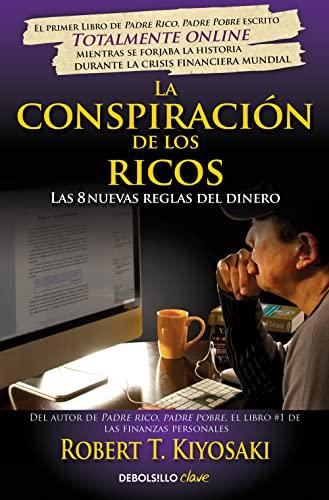 9788466332088: La conspiración de los ricos: Las 8 nuevas reglas del dinero (CLAVE)