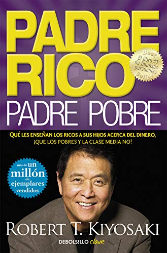 9788466332125: Padre Rico, padre Pobre: Qué les enseñan los ricos a sus hijos acerca del dinero, ¡que los pobres y la clase media no!