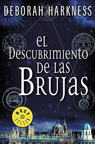 9788466332323: El descubrimiento de las brujas / A Discovery of Witches (El descubrimiento de las brujas / All Souls Trilogy) (Spanish Edition)