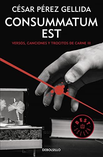 9788466332415: Consummatum Est. Versos, Canciones Y Trocitos De Carne 3 (BEST SELLER)