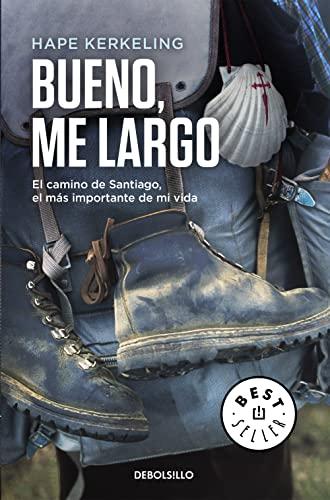 9788466332927: Bueno, me largo: El Camino de Santiago, el camino más importante de mi vida (BEST SELLER)