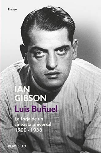 9788466334235: Luis Buñuel: La forja de un cineasta universal (1900-1938) (ENSAYO-BIOGRAFÍA)