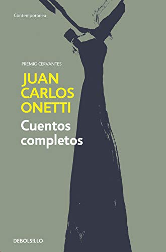 9788466334600: Cuentos Completos. Juan Carlos Onetti / Complete Works. Juan Carlos Onetti (Spanish Edition)