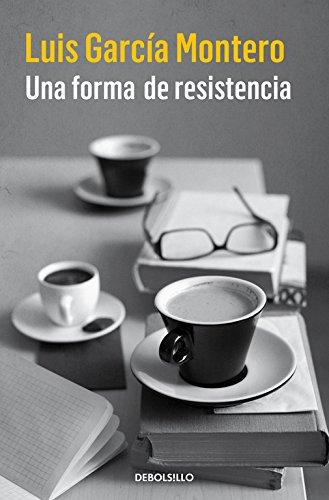 UNA FORMA DE RESISTENCIA: Luis García Montero