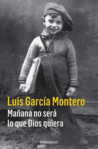 MAÑANA NO SERÁ LO QUE DIOS QUIERA: Luis García Montero