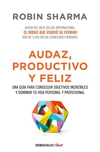 9788466337533: Audaz, productivo y feliz: Una guía para conseguir objetivos increíbles y dominar tu vida personal y profesional (CLAVE)