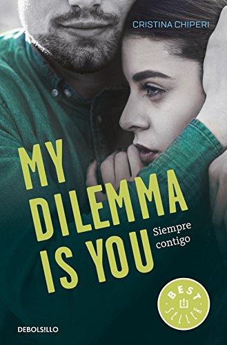 9788466338011: My Dilemma Is You. Siempre Contigo (Serie My Dilemma Is You 3) (BEST SELLER)