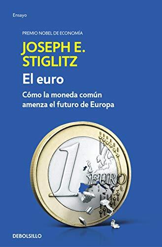 f1d6d0b56 El euro by Joseph E. Stiglitz: DeBolsillo 9788466341585 Paperback ...