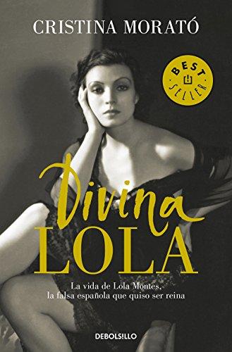 9788466343091: Divina Lola: La vida de Lola Montes, la falsa española que quiso ser reina (Best Seller)
