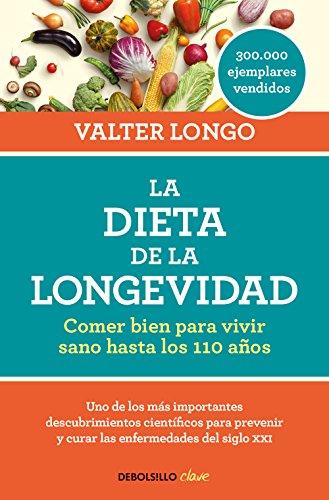 9788466344401: La dieta de la longevidad: Comer bien para vivir sano hasta los 110 años / The Longevity Diet (Clave) (Spanish Edition)