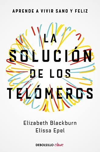 9788466344685: La solución de los telómeros: Aprende a vivir sano y feliz (Clave)