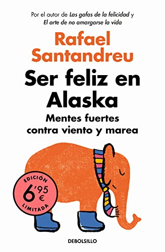 9788466351904: Ser feliz en Alaska: Mentes fuertes contra viento y marea (CAMPAÑAS)