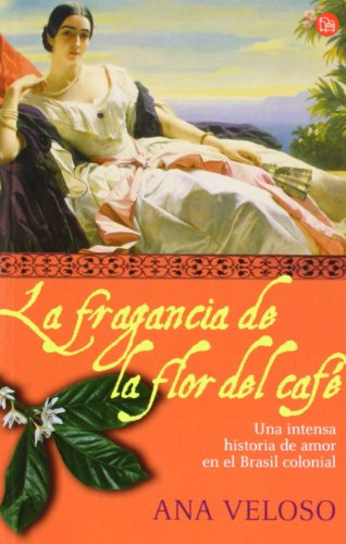 9788466368261: LA FRAGANCIA DE LA FLOR DEL CAFE FG (Punto De Lectura)