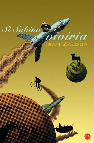 9788466368315: Si Sabino Viviria (Narrativa Española)