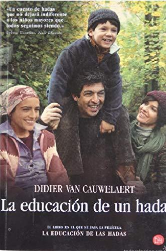 9788466368629: LA EDUCACION DE UN HADA FG (Narrativa Española)