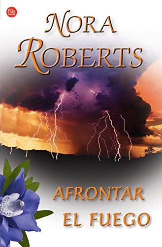 Afrontar el fuego - Nora Roberts