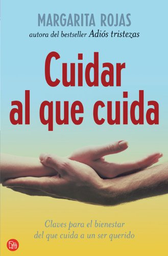 9788466369084: Cuidar Al Que Cuida/ Care for Yourself While You Care for Others (Ensayo (Punto de Lectura)) (Spanish Edition)
