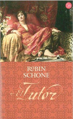 El tutor/ The Lady's Tutor (Romantica (Punto de Lectura)) (Spanish Edition): Robin Schone