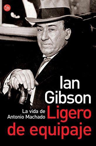 LIGERO DE EQUIPAJE; LA VIDA DE ANTONIO MACHADO - GIBSON, IAN; RUDY DE LA FUENTE, (DISEÑO CUBIERTA); PUNTO DE LECTURA, (DISEÑO COLECCIÓN)